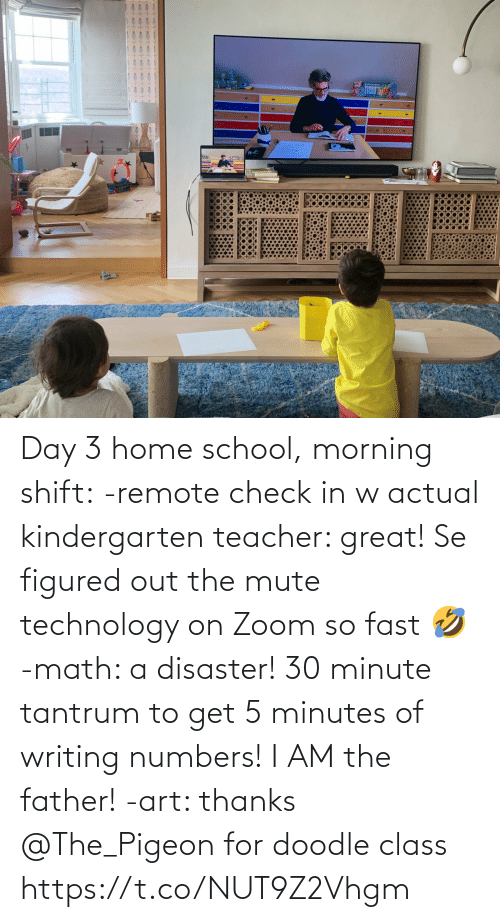 School: Day 3 home school, morning shift:  -remote check in w actual kindergarten teacher: great! Se figured out the mute technology on Zoom so fast 🤣  -math: a disaster! 30 minute tantrum to get 5 minutes of writing numbers! I AM the father!  -art: thanks @The_Pigeon for doodle class https://t.co/NUT9Z2Vhgm