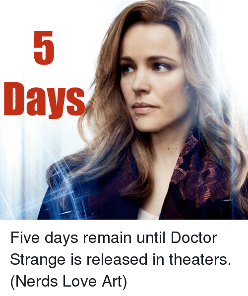 Doctor, Love, and Memes: Day Five days remain until Doctor Strange is released in theaters.  (Nerds Love Art)