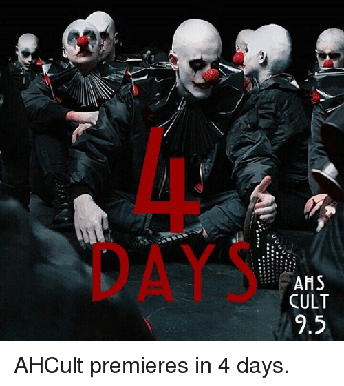Memes, 🤖, and Cult: DAYS  AHS  CULT AHCult premieres in 4 days.