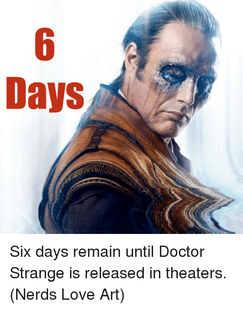 Doctor, Love, and Memes: Days Six days remain until Doctor Strange is released in theaters.  (Nerds Love Art)