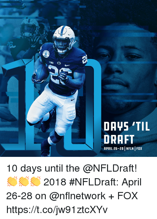 Memes, April, and April 26: DAYS 'TIL  DRAFT  APRIL 26-28 | NFLN I FOX 10 days until the @NFLDraft! 👏👏👏  2018 #NFLDraft: April 26-28 on @nflnetwork + FOX https://t.co/jw91ztcXYv