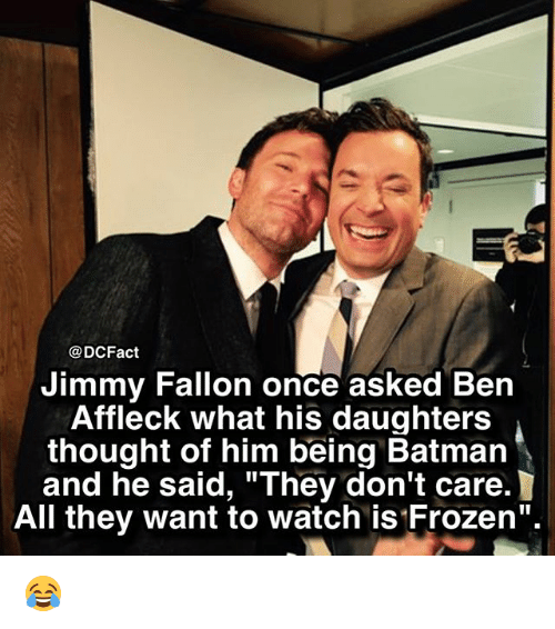"""Batman, Frozen, and Jimmy Fallon: @DCFact  Jimmy Fallon once asked Ben  Affleck what his daughters  thought of him being Batman  and he said, """"They don't care.  All they want to watch is Frozen"""". 😂"""
