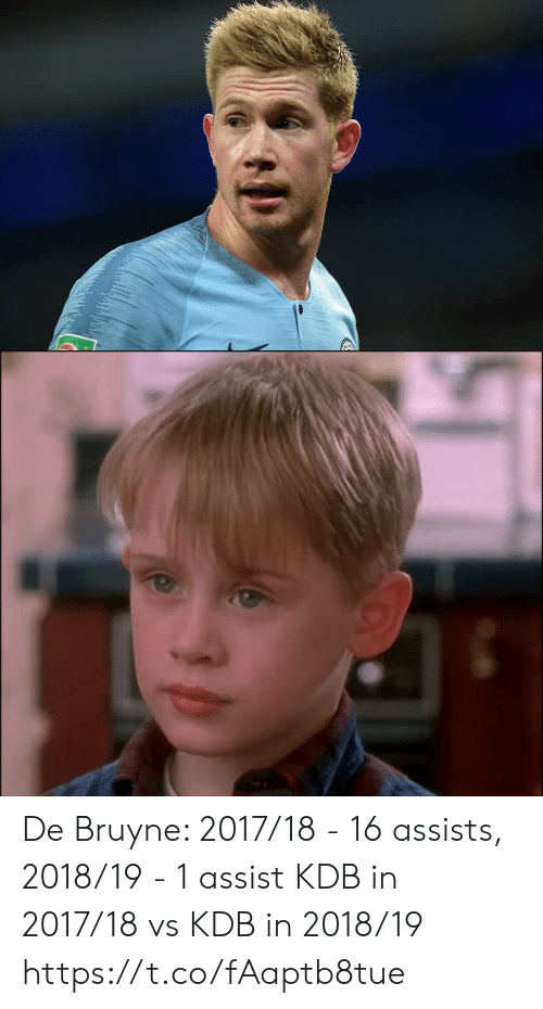 Memes, 🤖, and Assist: De Bruyne:  2017/18 - 16 assists, 2018/19 - 1 assist  KDB in 2017/18 vs KDB in 2018/19 https://t.co/fAaptb8tue