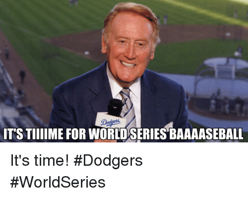 Dodgers, Mlb, and Time: De  IT'S TIIIIME FOR WORLD SERIES BAAAASEBALL It's time! #Dodgers #WorldSeries