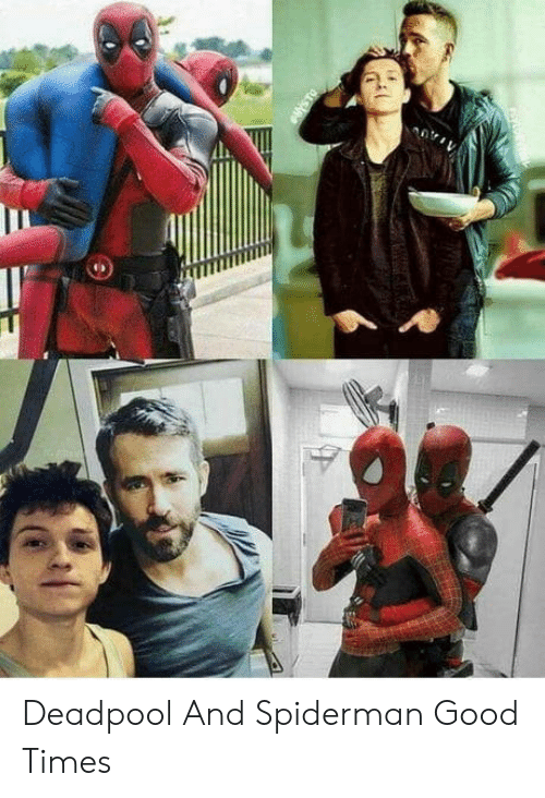 good times: Deadpool And Spiderman Good Times
