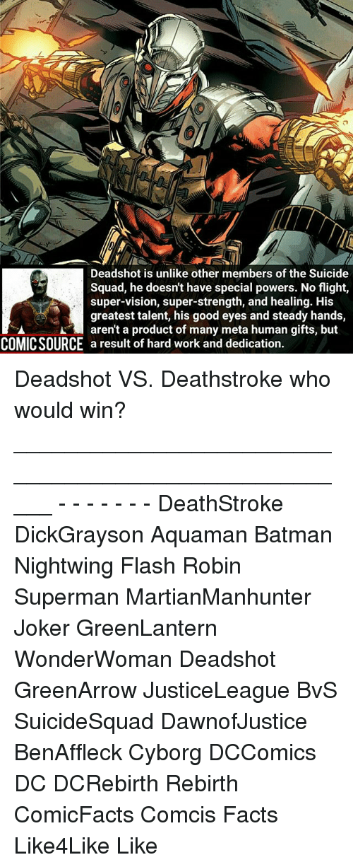 deadshot is unlike other members of the s squad he doesnt have