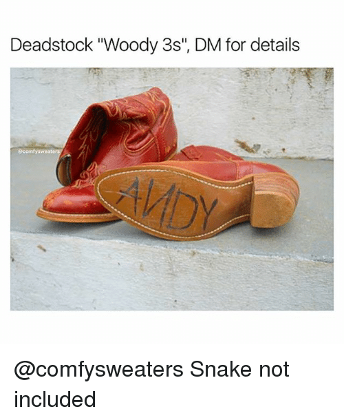 """Snake, Dank Memes, and For: Deadstock """"Woody 3s"""", DM for details  ecomtysweate @comfysweaters Snake not included"""