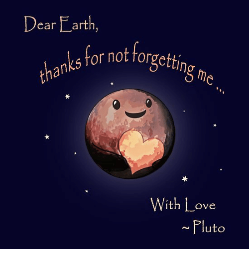Love, Earth, and Pluto: Dear Earth,  s tor not forgetti  thanks ror not  With Love  Pluto