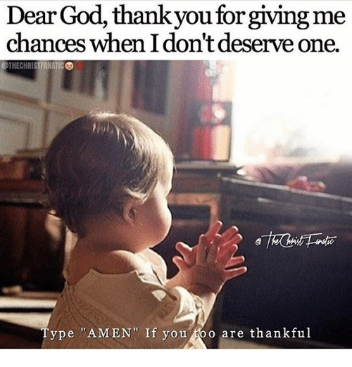 """Fanatic: Dear God, thankyou for giving me  chances when I don't deserve one.  @THECHRIS FANATIC ⑦  Type """"AMEN"""" If you foo are thankful"""