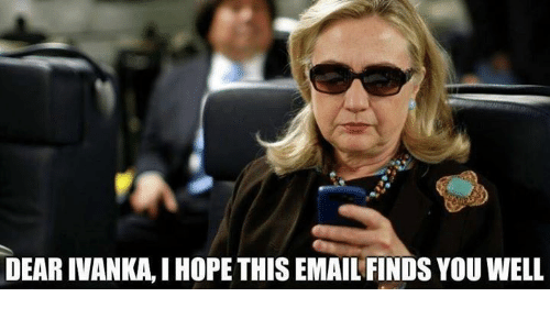 Memes, Email, and Hope: DEAR IVANKA, I HOPE THIS EMAIL FINDS YOU WELL