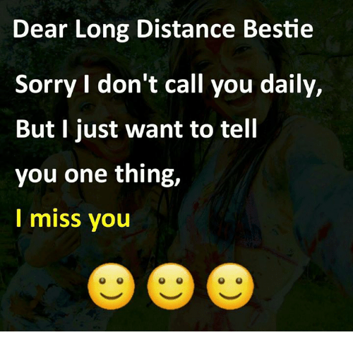 Dear Long Distance Bestie Sorry I Dont Call You Daily But I Just