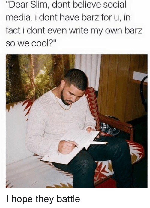 """Dank, 🤖, and Media: """"Dear Slim, dont believe social  media. i dont have barz for u, in  fact i dont even write my own barz  so we cool?"""" I hope they battle"""