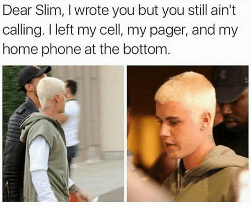 Cell, Dears, and Slim: Dear Slim, I wrote you but you still ain't  calling. left my cell, my pager, and my  home phone at the bottom
