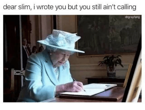 Slim, You, and Still: dear slim, i wrote you but you still ain't calling  drgrayfang