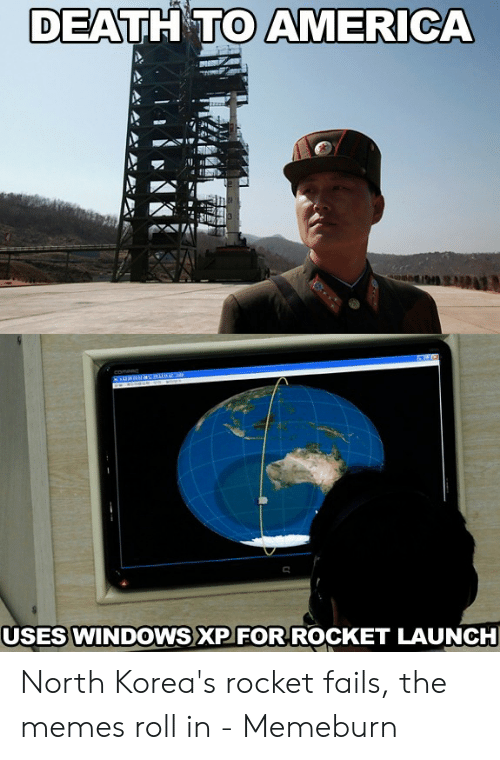 North Korea Meme: DEATH TO AMERICA  3  Comenc  USES WINDOVWS XP FOR ROCKET LAUNCH North Korea's rocket fails, the memes roll in - Memeburn