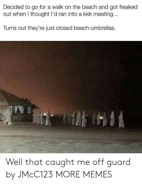 Dank, Kkk, and Memes: Decided to go for a walk on the beach and got freaked  out when I thought I'd ran into a kkk meeting...  Turns out they're just closed beach umbrellas. Well that caught me off guard by JMcC123 MORE MEMES