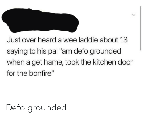 grounded: Defo grounded