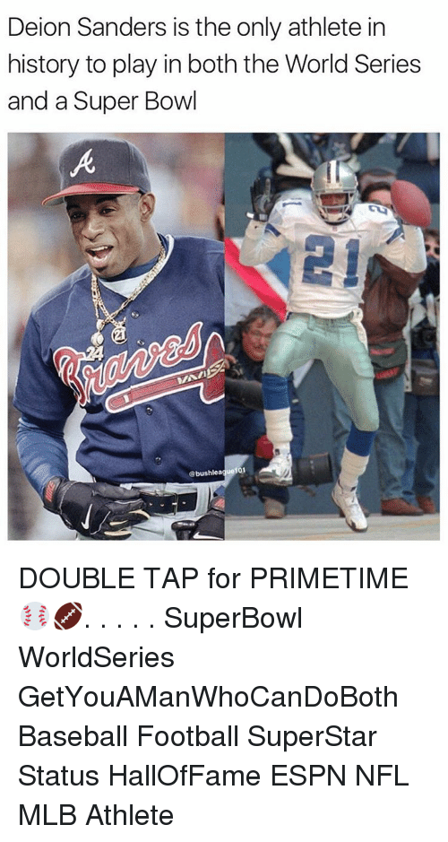 Baseballisms: Deion Sanders is the only athlete in  history to play in both the World Series  and a Super Bowl  101 DOUBLE TAP for PRIMETIME ⚾️🏈. . . . . SuperBowl WorldSeries GetYouAManWhoCanDoBoth Baseball Football SuperStar Status HallOfFame ESPN NFL MLB Athlete