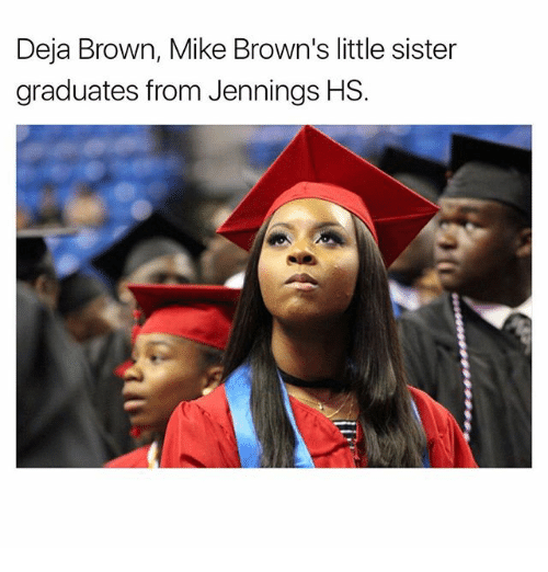 Memes, Browns, and 🤖: Deja Brown, Mike Brown's little sister  graduates from Jennings HS