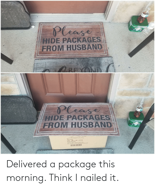 Nailed: Delivered a package this morning. Think I nailed it.