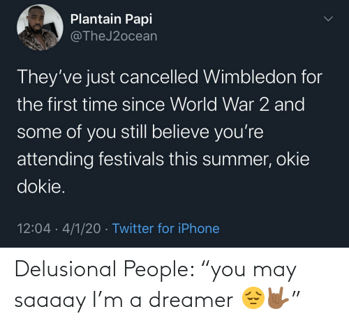 "people: Delusional People: ""you may saaaay I'm a dreamer 😔🤟🏾"""