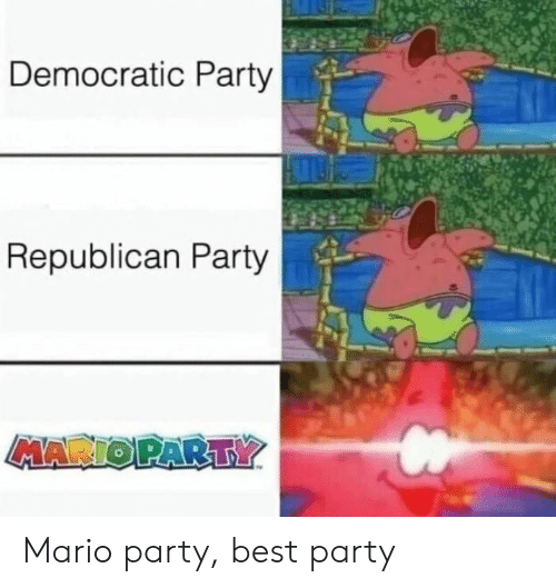 Best Party: Democratic Party  Republican Party  MAR Mario party, best party
