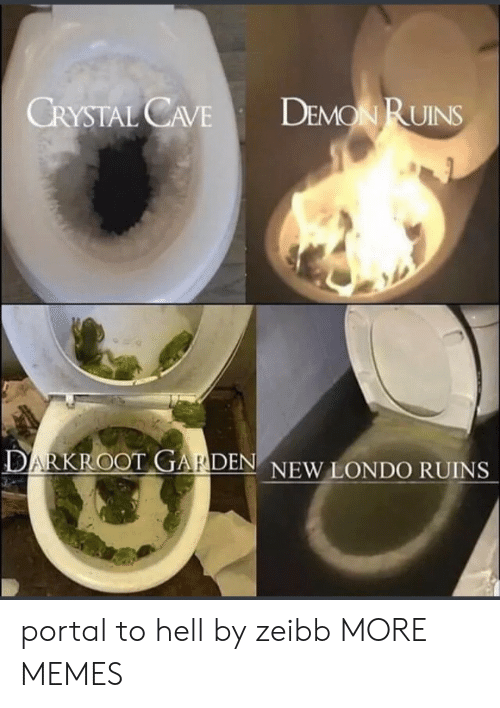 Portal: DEMON RUINS  CRYSTAL CAVE  DARKROOT GARDEN NEW LONDO RUINS portal to hell by zeibb MORE MEMES