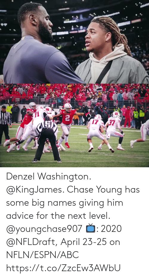 washington: Denzel Washington. @KingJames.   Chase Young has some big names giving him advice for the next level. @youngchase907   📺: 2020 @NFLDraft, April 23-25 on NFLN/ESPN/ABC https://t.co/ZzcEw3AWbU