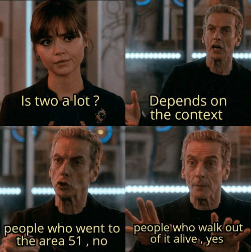 Alive, Area 51, and Yes: Depends on  the context  Is two a lot ?  AP  people who went to  the area 51, no  people who walk out,  of it alive, yes