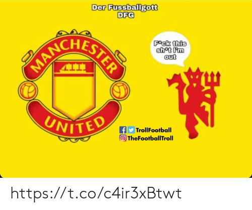 Memes, United, and 🤖: Der Fussballgott  DFG  MA  AN  ESTER  Fock this  shot Pm  out  UNITED  f  TrollFootball  TheFootballITroll https://t.co/c4ir3xBtwt