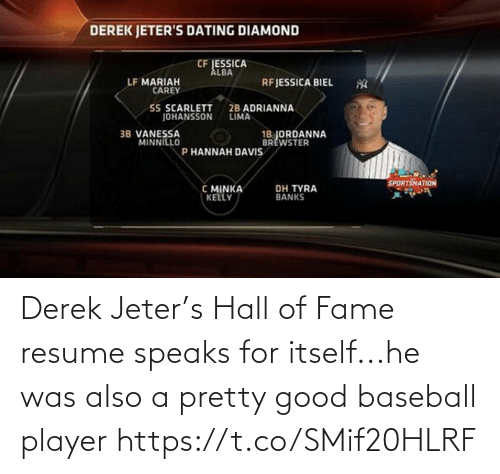 fame: Derek Jeter's Hall of Fame resume speaks for itself...he was also a pretty good baseball player https://t.co/SMif20HLRF