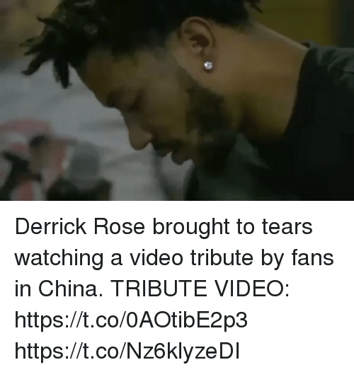 rosee: Derrick Rose brought to tears watching a video tribute by fans in China. TRIBUTE VIDEO: https://t.co/0AOtibE2p3 https://t.co/Nz6klyzeDI