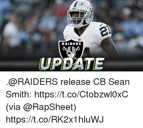 Memes, Raiders, and 🤖: DERS  RAIDERS  UPDATE .@RAIDERS release CB Sean Smith: https://t.co/Ctobzwl0xC (via @RapSheet) https://t.co/RK2x1hluWJ