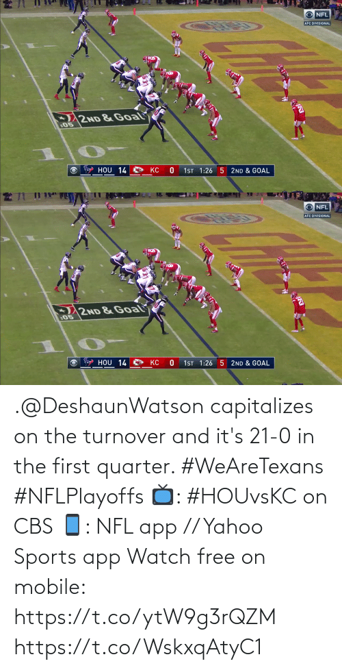 Free: .@DeshaunWatson capitalizes on the turnover and it's 21-0 in the first quarter. #WeAreTexans #NFLPlayoffs  📺: #HOUvsKC on CBS 📱: NFL app // Yahoo Sports app Watch free on mobile: https://t.co/ytW9g3rQZM https://t.co/WskxqAtyC1