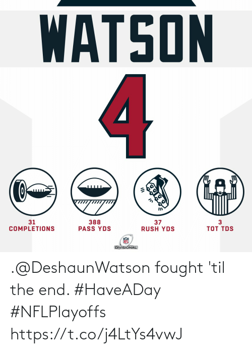 the end: .@DeshaunWatson fought 'til the end. #HaveADay #NFLPlayoffs https://t.co/j4LtYs4vwJ
