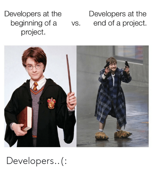 Project, The End, and End: Developers at the  beginning of a  Developers at the  end of a project  begiming ofa va. end of a project  vs. Developers..(: