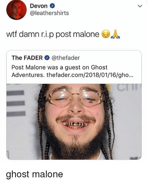 Devon Wtf Damn Rip Post Malonea The Fader Post Malone Was A Guest On