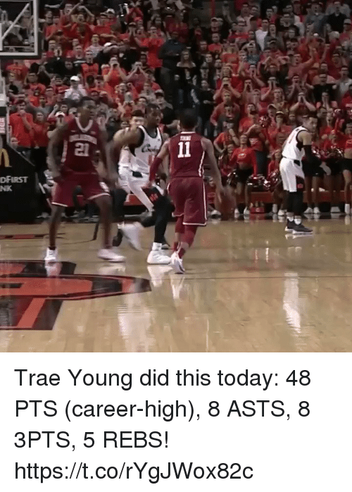Memes, Today, and 🤖: DFIRST  NK Trae Young did this today: 48 PTS (career-high), 8 ASTS, 8 3PTS, 5 REBS!  https://t.co/rYgJWox82c