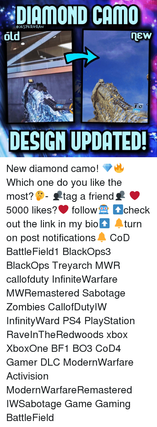 zombi: DIAMOND CAMO  Old  NEW  30  30 60  DESIGN UPDATED! New diamond camo! 💎🔥 Which one do you like the most?🤔- 👥tag a friend👥 ❤️5000 likes?❤️ follow🤖 ⬆️check out the link in my bio⬆️ 🔔turn on post notifications🔔 CoD BattleField1 BlackOps3 BlackOps Treyarch MWR callofduty InfiniteWarfare MWRemastered Sabotage Zombies CallofDutyIW InfinityWard PS4 PlayStation RaveInTheRedwoods xbox XboxOne BF1 BO3 CoD4 Gamer DLC ModernWarfare Activision ModernWarfareRemastered IWSabotage Game Gaming BattleField