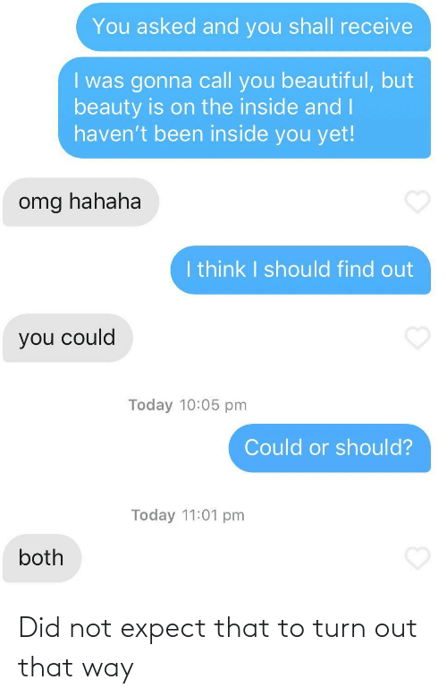 turn: Did not expect that to turn out that way