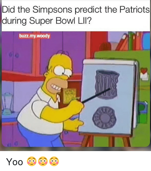 Memes, Patriotic, and The Simpsons: Did the Simpsons predict the Patriots  during Super Bowl LIi?  buzz.my.woody Yoo 😳😳😳
