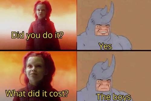 Memes, Boys, and 🤖: Did you do it?  Yes  What did it cost?  The boys