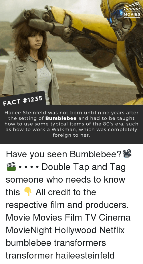 80s, Memes, and Movies: DID YOU KNO  MOVIES  Dutch  FACT #1235  Hailee Steinfeld Was not born until nine years after  the setting of Bumblebee and had to be taught  how to use some typical items of the 80's era, such  as how to work a Walkman, which was completely  foreign to her. Have you seen Bumblebee?📽️🎬 • • • • Double Tap and Tag someone who needs to know this 👇 All credit to the respective film and producers. Movie Movies Film TV Cinema MovieNight Hollywood Netflix bumblebee transformers transformer haileesteinfeld