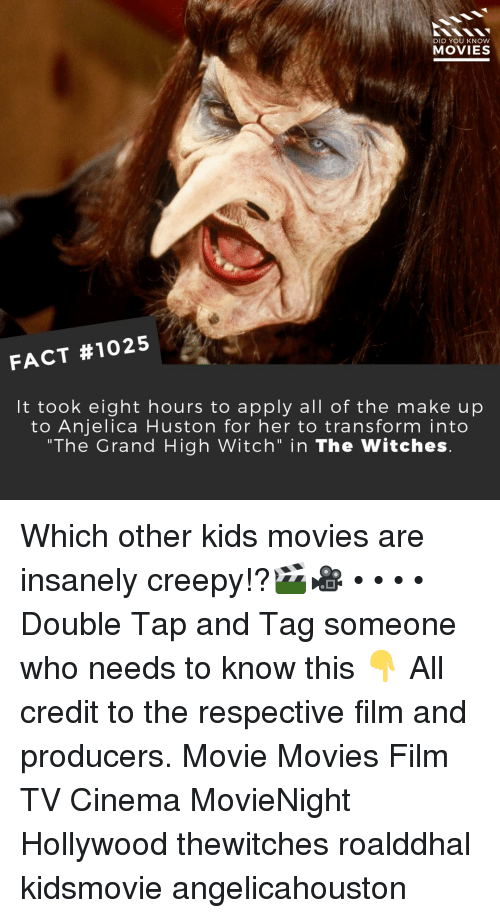 "Creepy, Memes, and Movies: DID YOU KNOW  MOVIES  FACT #1025  It took eight hours to apply all of the make up  to Anjelica Huston for her to transform into  ""The Grand High Witch"" in The Witches Which other kids movies are insanely creepy!?🎬🎥 • • • • Double Tap and Tag someone who needs to know this 👇 All credit to the respective film and producers. Movie Movies Film TV Cinema MovieNight Hollywood thewitches roalddhal kidsmovie angelicahouston"
