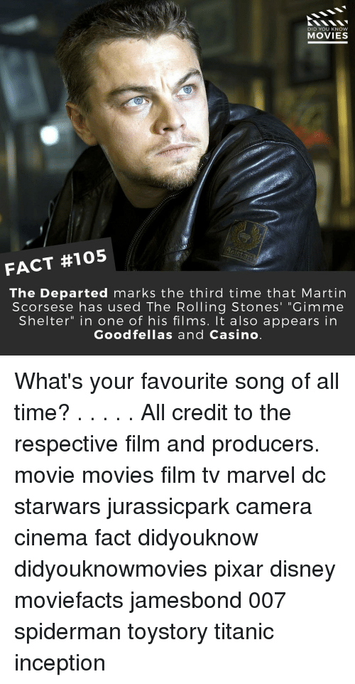 "Disney, Goodfellas, and Inception: DID YOU KNOW  MOVIES  FACT #105  The Departed marks the third time that Martin  Scorsese has used The Rolling Stones' ""Gimme  Shelter"" in one of his films. It also appears in  Goodfellas and Casino What's your favourite song of all time? . . . . . All credit to the respective film and producers. movie movies film tv marvel dc starwars jurassicpark camera cinema fact didyouknow didyouknowmovies pixar disney moviefacts jamesbond 007 spiderman toystory titanic inception"