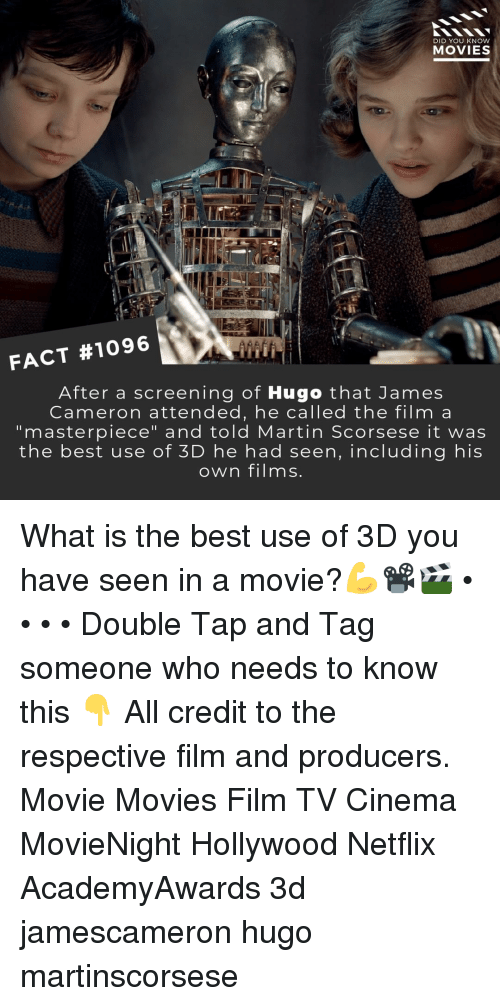 """Martin, Memes, and Movies: DID YOU KNOW  MOVIES  FACT #1096  After a screening of Hugo that James  Cameron attended, he called the film a  """"masterpiece"""" and told Martin Scorsese it was  the best use of 3D he had seen, including his  own films What is the best use of 3D you have seen in a movie?💪📽️🎬 • • • • Double Tap and Tag someone who needs to know this 👇 All credit to the respective film and producers. Movie Movies Film TV Cinema MovieNight Hollywood Netflix AcademyAwards 3d jamescameron hugo martinscorsese"""