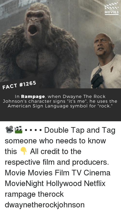 """Memes, Movies, and Netflix: DID YOU KNOW  MOVIES  FACT #1265  In Rampage, when Dwayne The Rock  Johnson's character signs """"it's me"""", he uses the  American Sign Lanquage symbol for """"rock."""" 📽️🎬 • • • • Double Tap and Tag someone who needs to know this 👇 All credit to the respective film and producers. Movie Movies Film TV Cinema MovieNight Hollywood Netflix rampage therock dwaynetherockjohnson"""