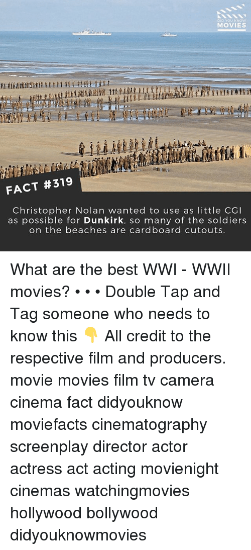 christopher nolan: DID YOU KNOW  MOVIES  FACT #319  Christopher Nolan wanted to use as little CGI  as possible for Dunkirk, so many of the soldiers  on the beaches are card board cutouts What are the best WWI - WWII movies? • • • Double Tap and Tag someone who needs to know this 👇 All credit to the respective film and producers. movie movies film tv camera cinema fact didyouknow moviefacts cinematography screenplay director actor actress act acting movienight cinemas watchingmovies hollywood bollywood didyouknowmovies