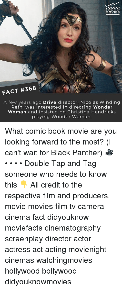 winding: DID YOU KNOW  MOVIES  FACT #368  A few years ago Drive director, Nicolas Winding  Refn, was interested in directing Wonder  Woman and insisted on Christina Hendricks  playing Wonder Woman. What comic book movie are you looking forward to the most? (I can't wait for Black Panther) 🎥 • • • • Double Tap and Tag someone who needs to know this 👇 All credit to the respective film and producers. movie movies film tv camera cinema fact didyouknow moviefacts cinematography screenplay director actor actress act acting movienight cinemas watchingmovies hollywood bollywood didyouknowmovies