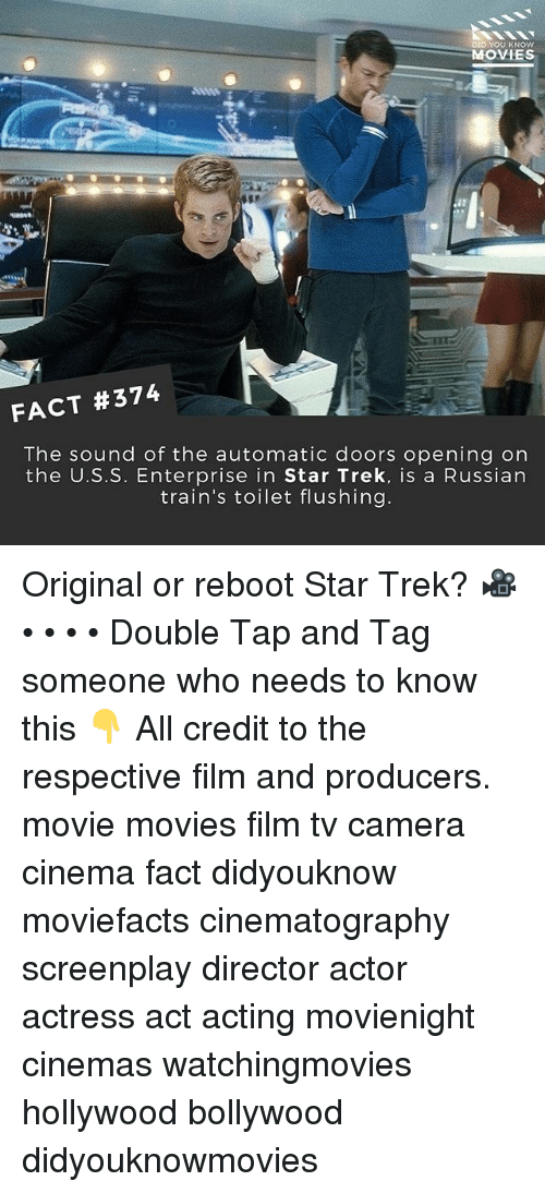 Memes, Movies, and Star Trek: DID YOU KNOW  MOVIES  FACT #374  The sound of the automatic doors opening on  the U.S.S. Enterprise in Star Trek, is a Russian  train's toilet flushing Original or reboot Star Trek? 🎥 • • • • Double Tap and Tag someone who needs to know this 👇 All credit to the respective film and producers. movie movies film tv camera cinema fact didyouknow moviefacts cinematography screenplay director actor actress act acting movienight cinemas watchingmovies hollywood bollywood didyouknowmovies